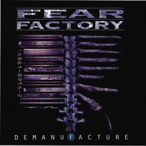 fearfactory_Demanufacture-1