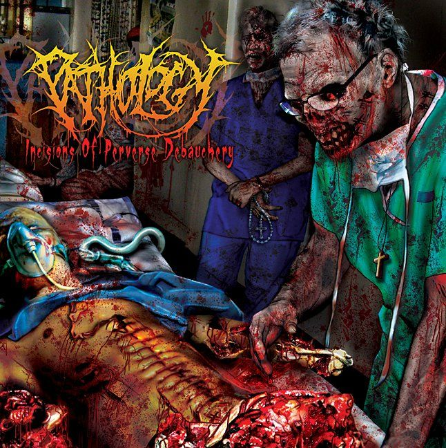 Pathology_-_Incisions_of_Perverse_Debauchery