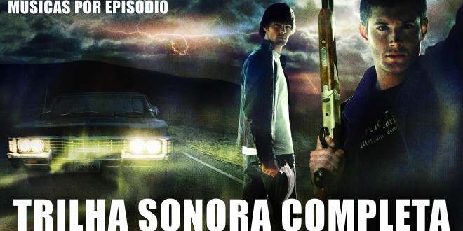 Trilha sonora Sobrenatural (Supernatural) – Todas as temporadas por episódio